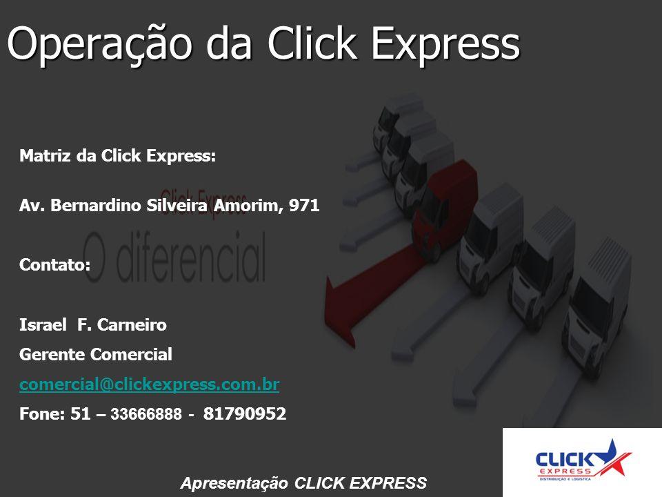 Operação da Click Express Matriz da Click Express: Av.