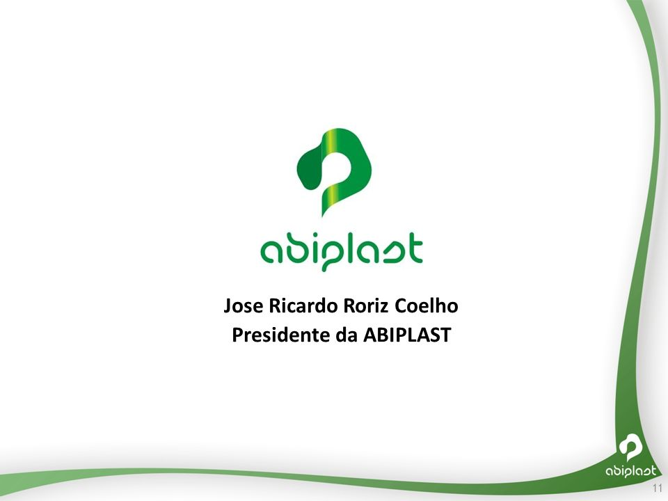 Jose Ricardo Roriz Coelho Presidente da ABIPLAST 11