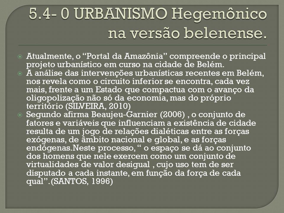 Atualmente, o Portal da Amazônia compreende o principal projeto urbanístico em curso na cidade de Belém. A análise das intervenções urbanísticas recen