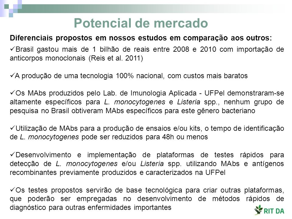 Diferenciais propostos em nossos estudos em comparação aos outros: Brasil gastou mais de 1 bilhão de reais entre 2008 e 2010 com importação de anticorpos monoclonais (Reis et al.