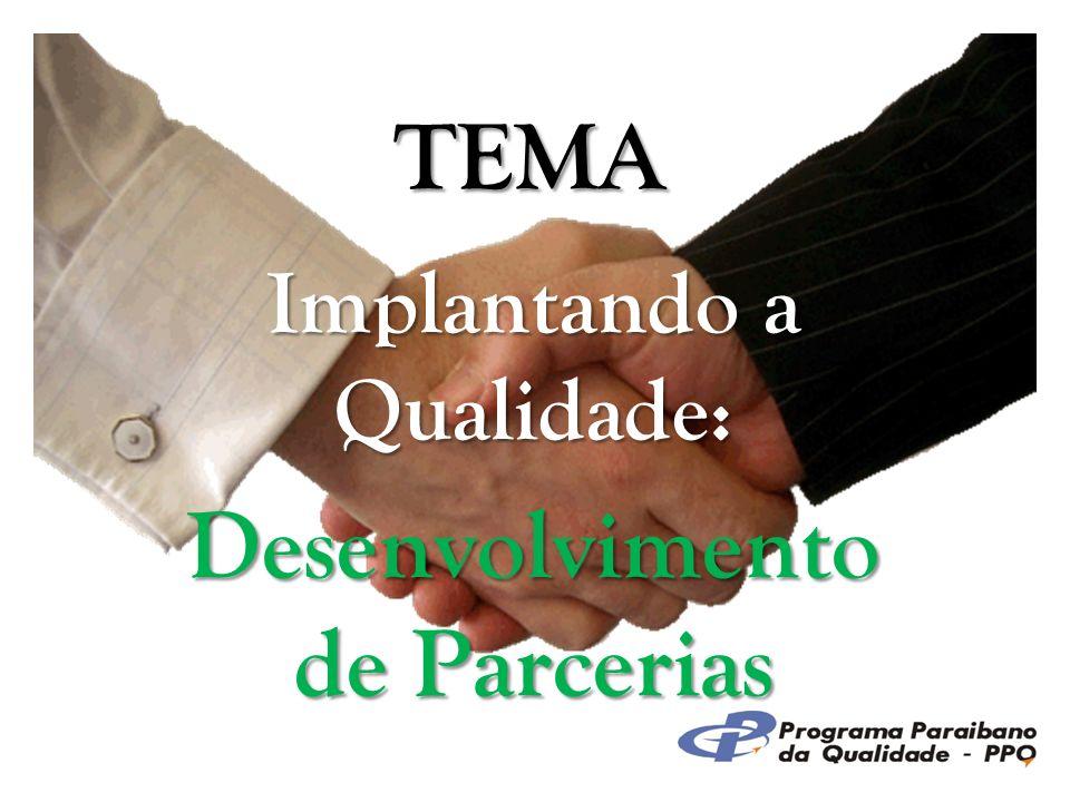 TEMA Implantando a Qualidade: Desenvolvimento de Parcerias