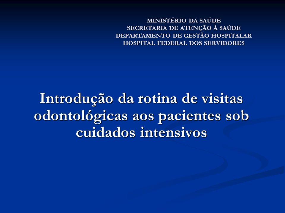 MINISTÉRIO DA SAÚDE SECRETARIA DE ATENÇÃO À SAÚDE DEPARTAMENTO DE GESTÃO HOSPITALAR HOSPITAL FEDERAL DOS SERVIDORES Introdução da rotina de visitas od