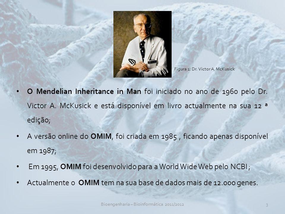 O Mendelian Inheritance in Man foi iniciado no ano de 1960 pelo Dr.