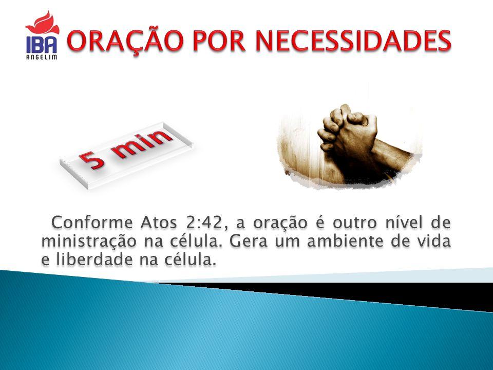 Conforme Atos 2:42, a oração é outro nível de ministração na célula. Gera um ambiente de vida e liberdade na célula.