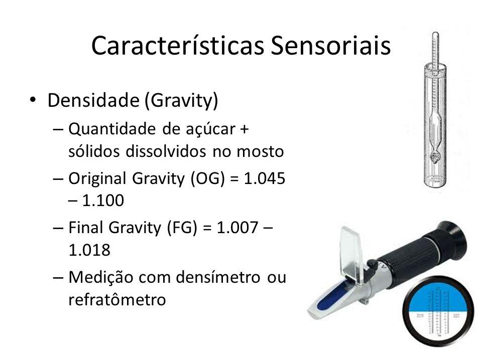 Densidade (Gravity) – Quantidade de açúcar + sólidos dissolvidos no mosto – Original Gravity (OG) = 1.045 – 1.100 – Final Gravity (FG) = 1.007 – 1.018 – Medição com densímetro ou refratômetro Características Sensoriais