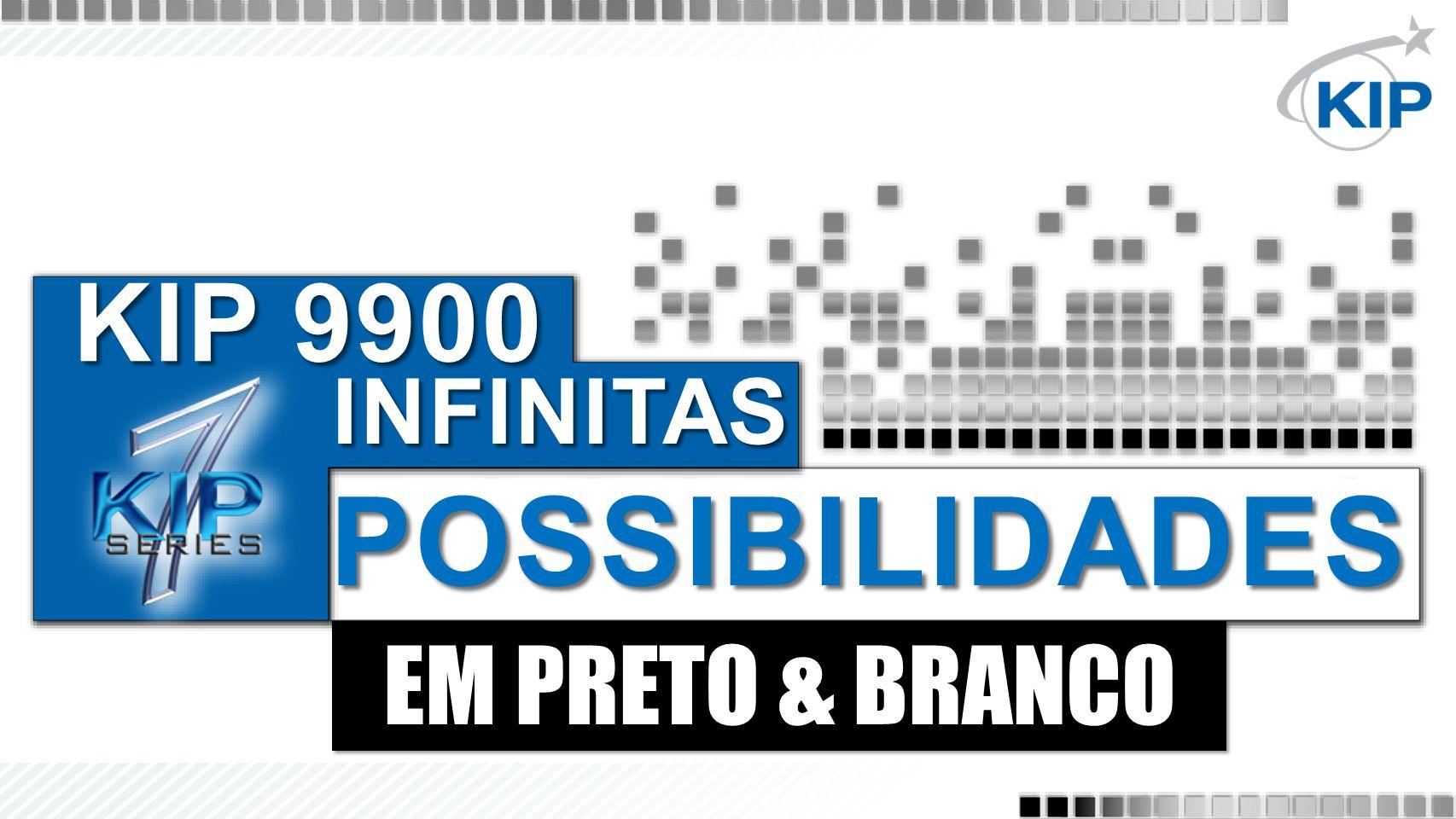 EM PRETO & BRANCO KIP 9900 INFINITAS POSSIBILIDADES
