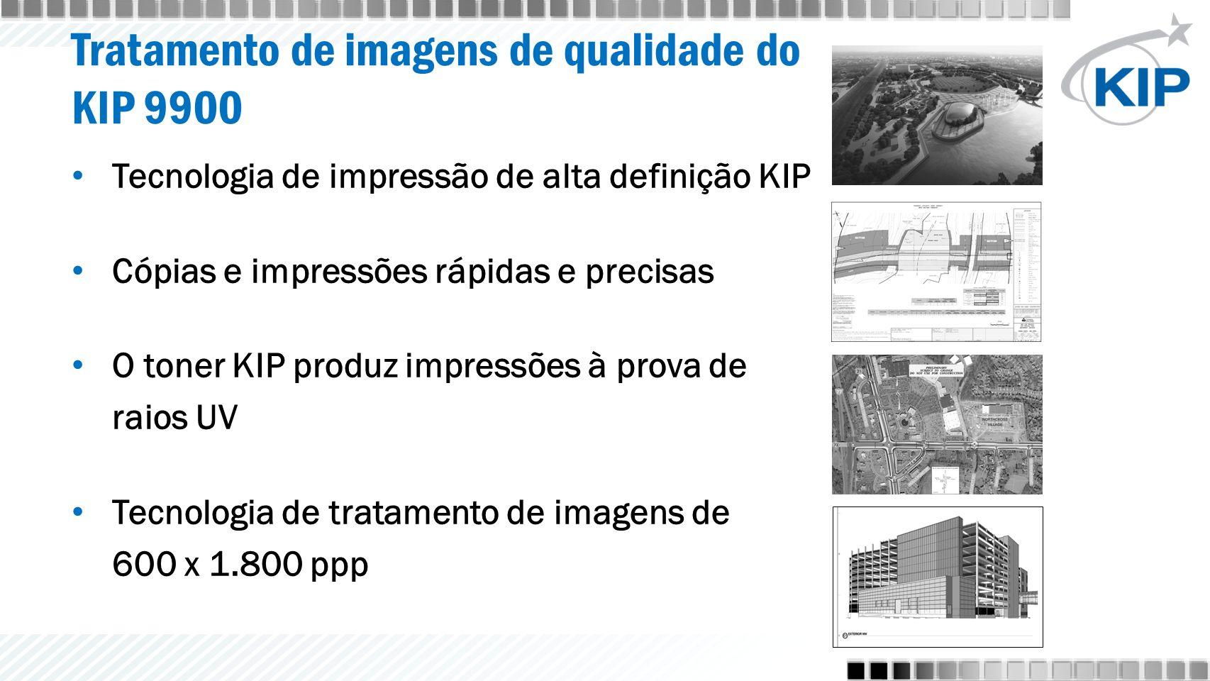 Tratamento de imagens de qualidade do KIP 9900 Tecnologia de impressão de alta definição KIP Cópias e impressões rápidas e precisas O toner KIP produz impressões à prova de raios UV Tecnologia de tratamento de imagens de 600 x 1.800 ppp