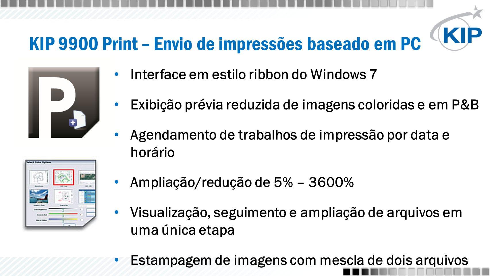 Interface em estilo ribbon do Windows 7 Exibição prévia reduzida de imagens coloridas e em P&B Agendamento de trabalhos de impressão por data e horário Ampliação/redução de 5% – 3600% Visualização, seguimento e ampliação de arquivos em uma única etapa Estampagem de imagens com mescla de dois arquivos