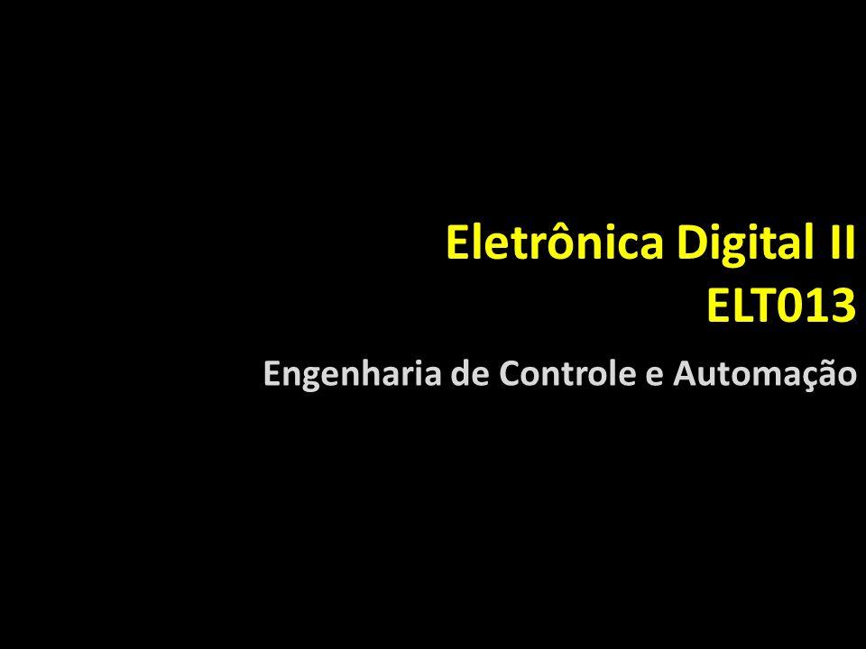 Eletrônica Digital II ELT013 Engenharia de Controle e Automação