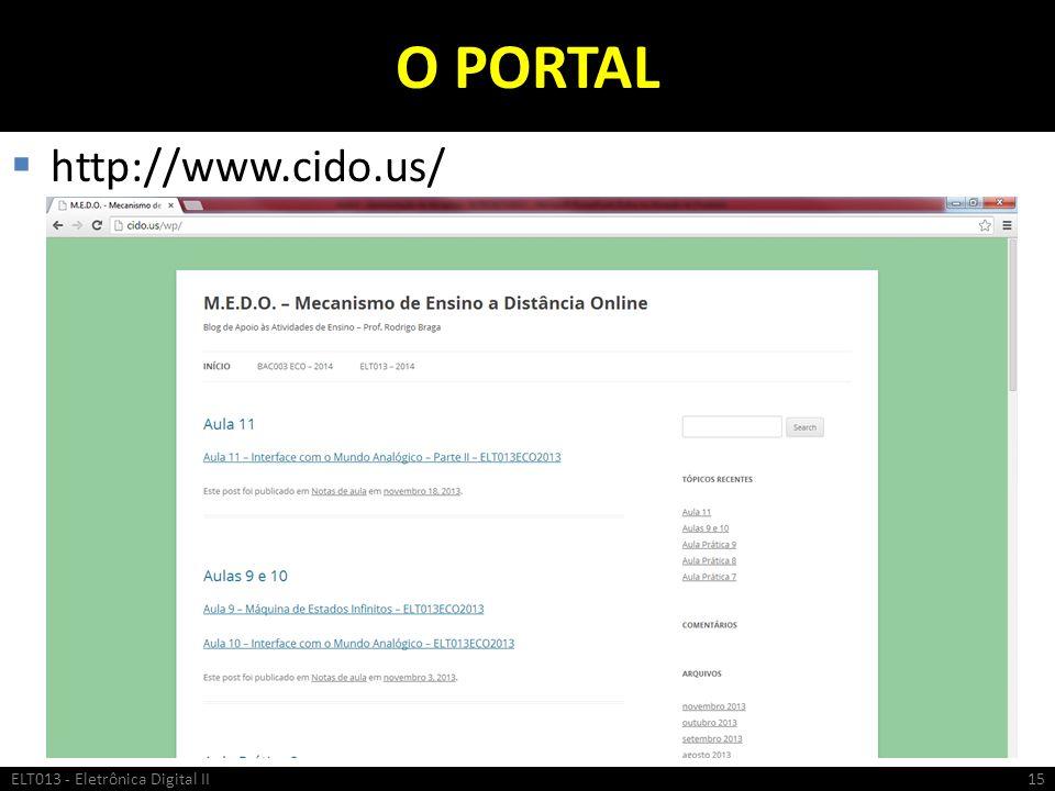 O PORTAL http://www.cido.us/ ELT013 - Eletrônica Digital II15