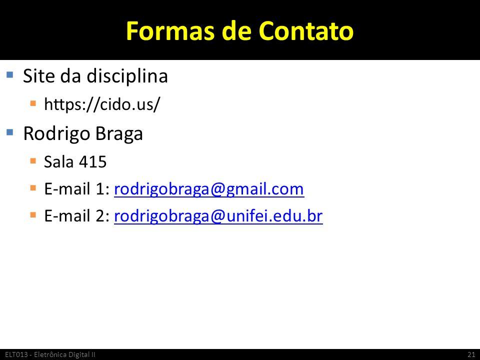 Formas de Contato Site da disciplina https://cido.us/ Rodrigo Braga Sala 415 E-mail 1: rodrigobraga@gmail.comrodrigobraga@gmail.com E-mail 2: rodrigob