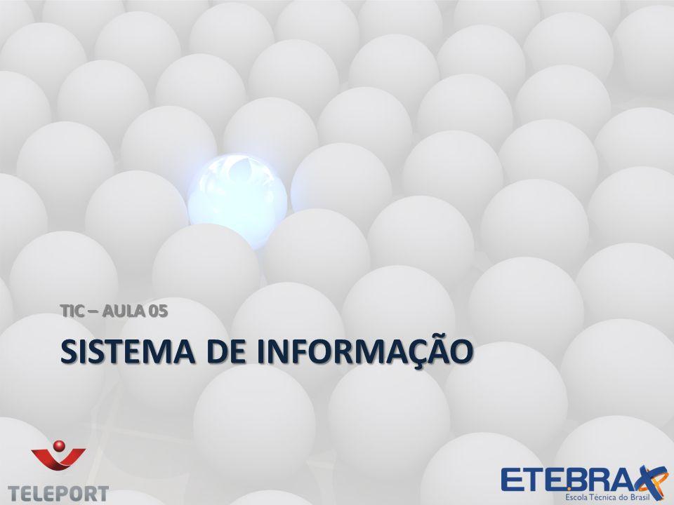 SISTEMA DE INFORMAÇÃO TIC – AULA 05