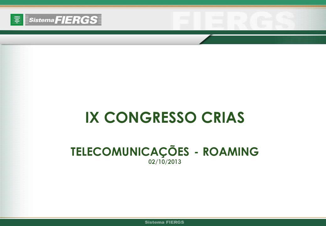 IX CONGRESSO CRIAS TELECOMUNICAÇÕES - ROAMING 02/10/2013