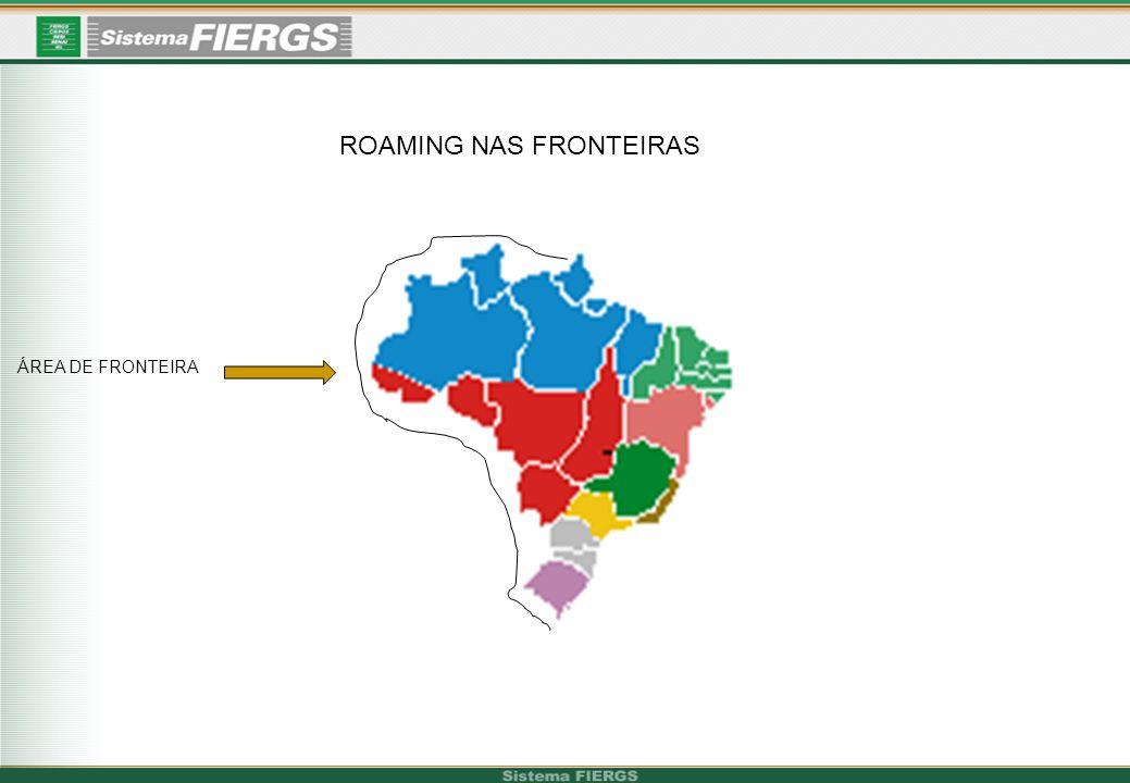 ROAMING NAS FRONTEIRAS ÁREA DE FRONTEIRA