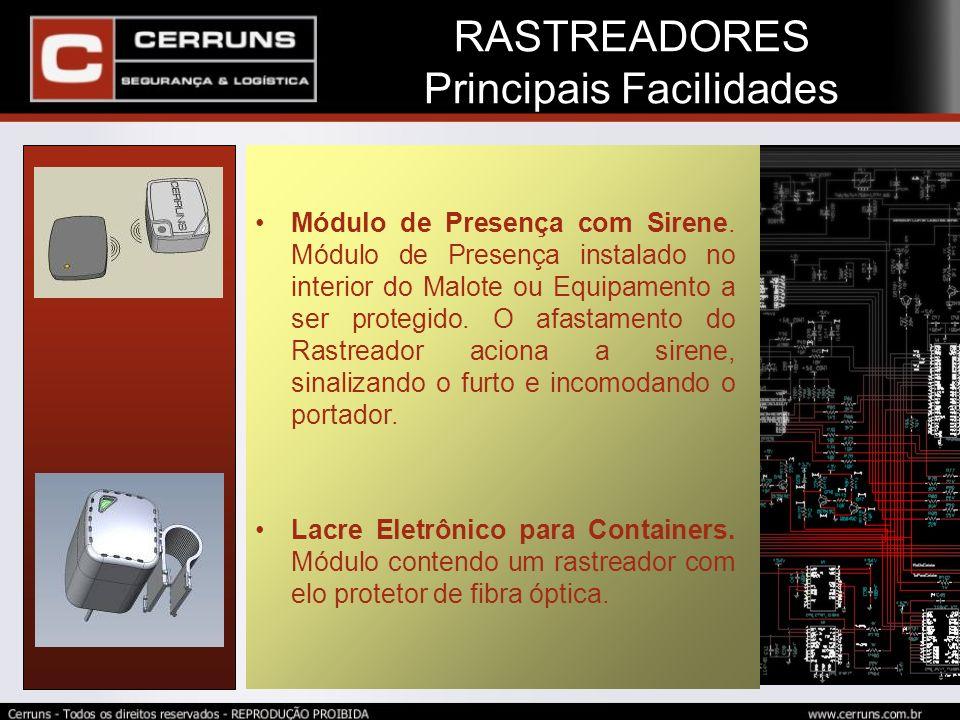 Módulo de Presença com Sirene. Módulo de Presença instalado no interior do Malote ou Equipamento a ser protegido. O afastamento do Rastreador aciona a