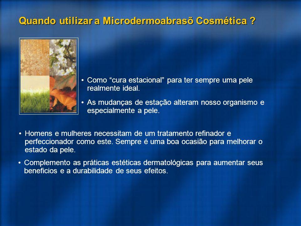 Quando utilizar a Microdermoabrasõ Cosmética ? Como cura estacional para ter sempre uma pele realmente ideal. As mudanças de estação alteram nosso org