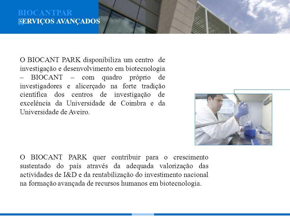 O BIOCANT PARK quer contribuir para o crescimento sustentado do país através da adequada valorização das actividades de I&D e da rentabilização do investimento nacional na formação avançada de recursos humanos em biotecnologia.
