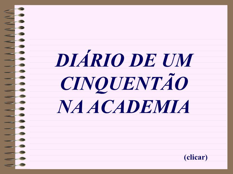 (clicar) DIÁRIO DE UM CINQUENTÃO NA ACADEMIA