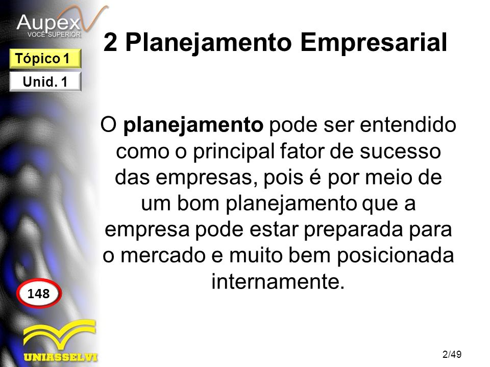 2 Planejamento Empresarial O planejamento pode ser entendido como o principal fator de sucesso das empresas, pois é por meio de um bom planejamento qu