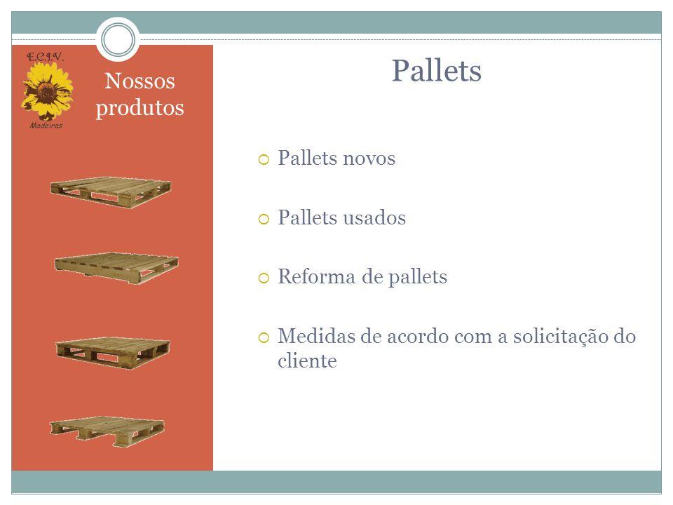 Pallets – Tipos de Pallets 1 Face 2 Entradas 1 Face 2 Entradas C/ reforço 1 Face 4 Entradas 2 Face 4 Entradas P/ Tambores 2 Face 2 Entradas P/ Tambores 1 Face 4 Entradas PBR I