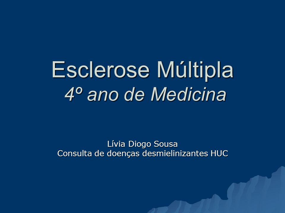 Esclerose Múltipla 4º ano de Medicina Lívia Diogo Sousa Consulta de doenças desmielinizantes HUC