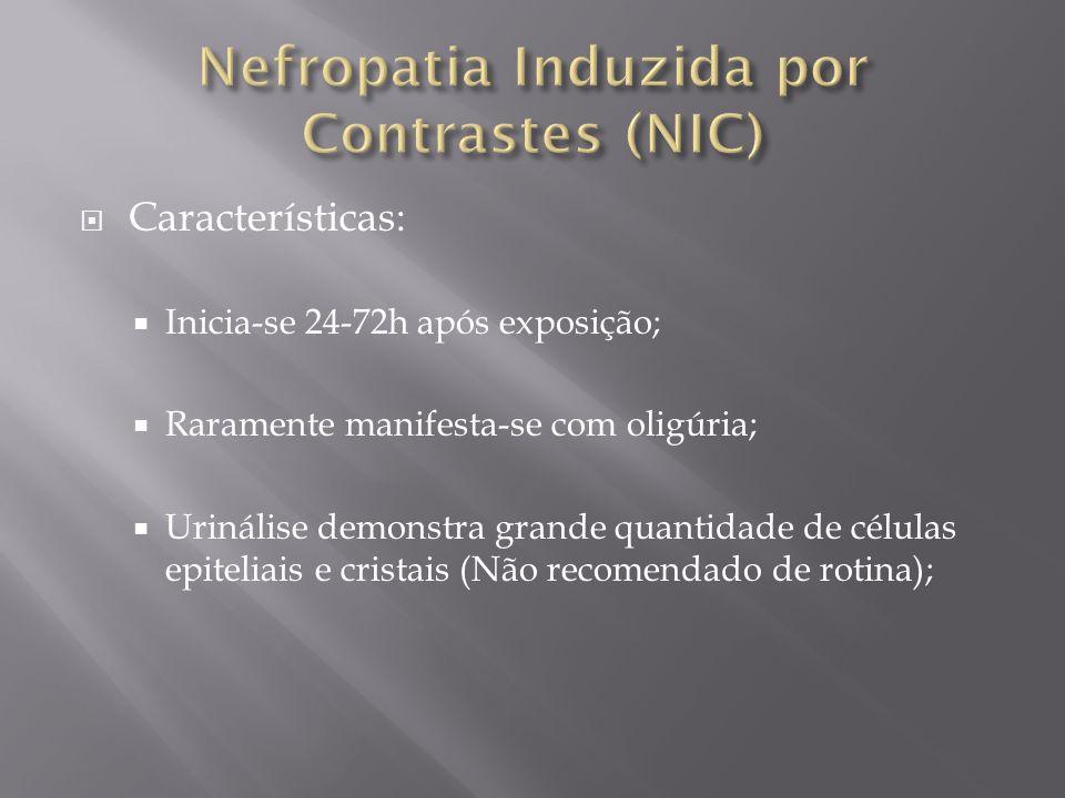 Características: Inicia-se 24-72h após exposição; Raramente manifesta-se com oligúria; Urinálise demonstra grande quantidade de células epiteliais e c