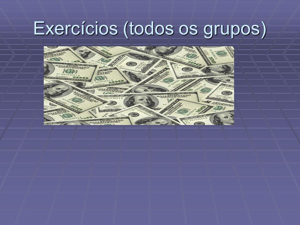 Exercícios (todos os grupos)
