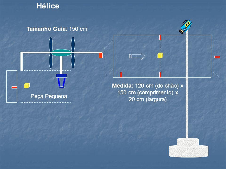 Peça Pequena Tamanho Guia: 150 cm Medida: 120 cm (do chão) x 150 cm (comprimento) x 20 cm (largura) Hélice