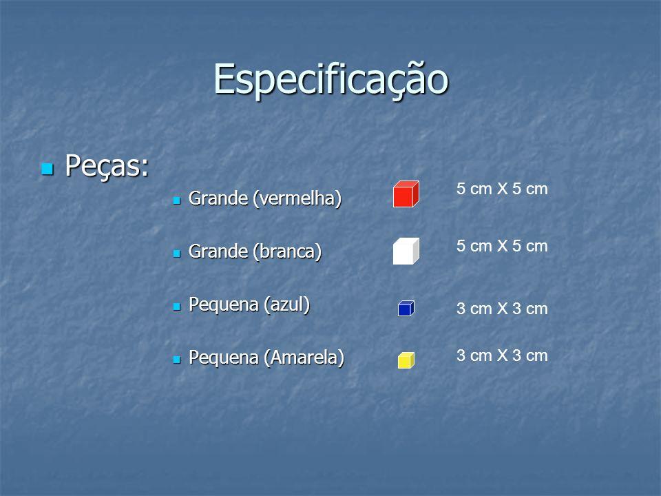 Especificação Peças: Peças: Grande (vermelha) Grande (vermelha) Grande (branca) Grande (branca) Pequena (azul) Pequena (azul) Pequena (Amarela) Pequena (Amarela) 5 cm X 5 cm 3 cm X 3 cm