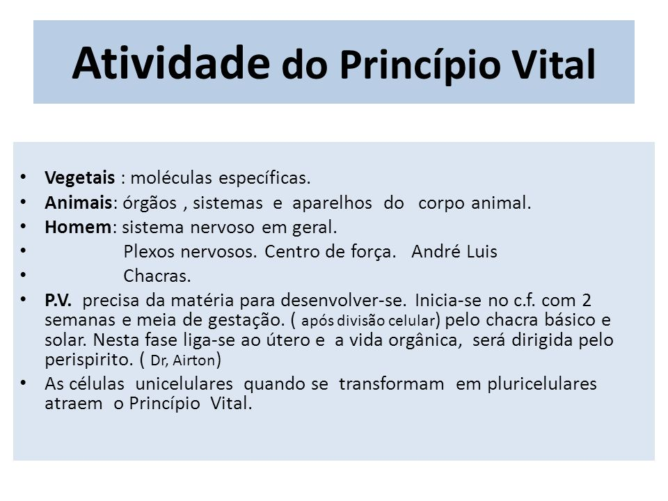 Atividade do Princípio Vital Vegetais : moléculas específicas.