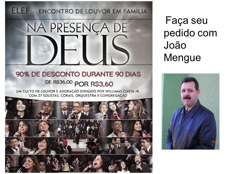 Faça seu pedido com João Mengue