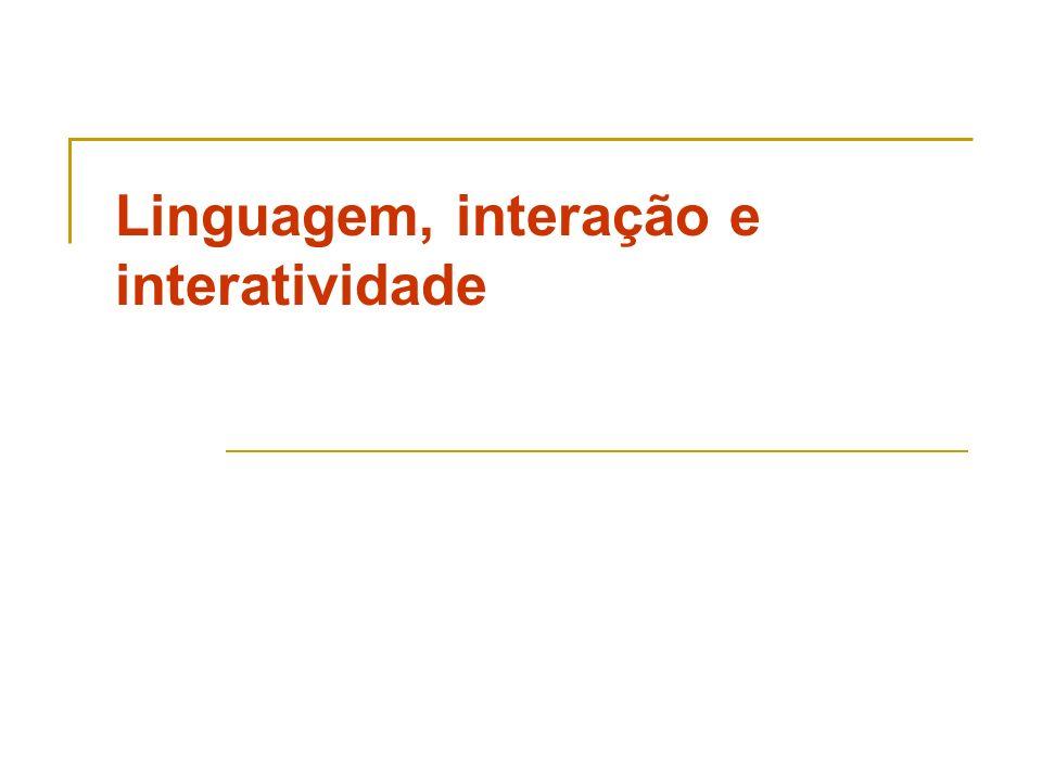 Linguagem, interação e interatividade