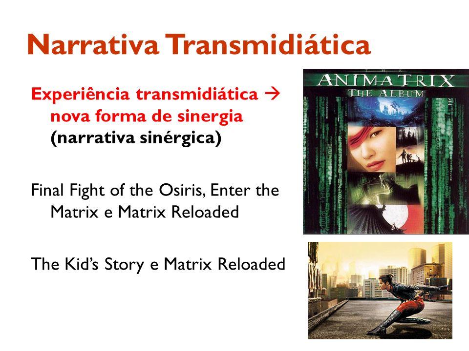 Experiência transmidiática nova forma de sinergia (narrativa sinérgica) Final Fight of the Osiris, Enter the Matrix e Matrix Reloaded The Kids Story e