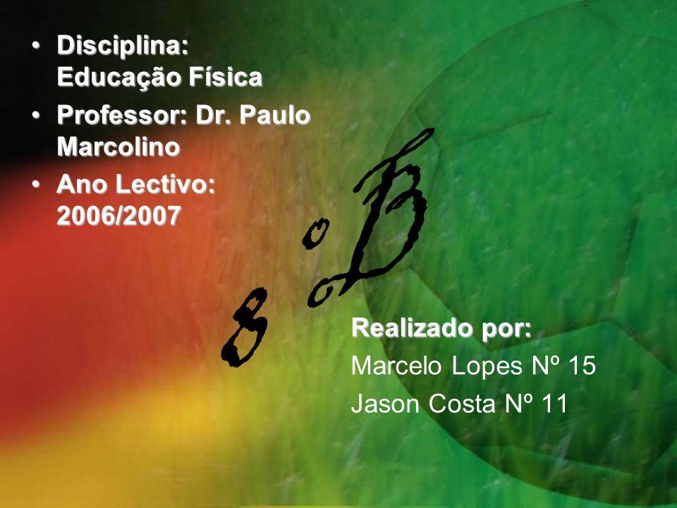 Disciplina: Educação FísicaDisciplina: Educação Física Professor: Dr. Paulo MarcolinoProfessor: Dr. Paulo Marcolino Ano Lectivo: 2006/2007Ano Lectivo: