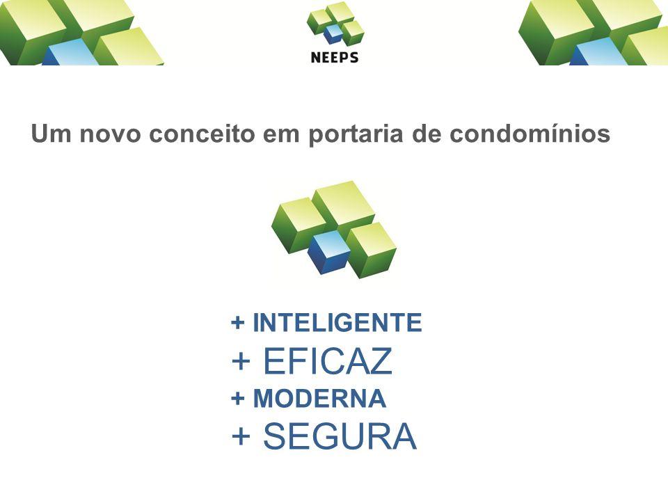 Um novo conceito em portaria de condomínios + INTELIGENTE + EFICAZ + MODERNA + SEGURA