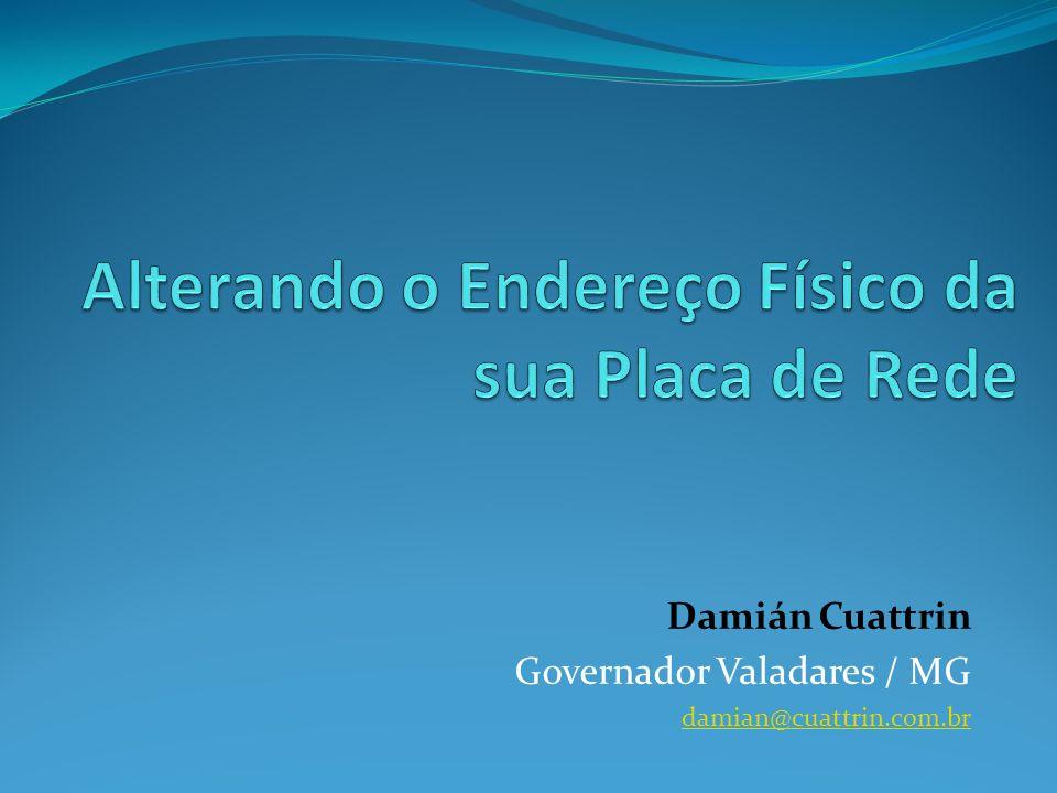 Damián Cuattrin Governador Valadares / MG damian@cuattrin.com.br