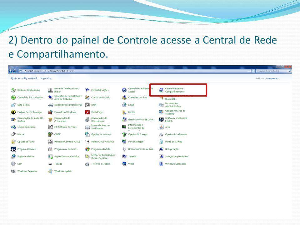 3) Dentro da Central de Rede e Compartilhamento escolha a opção Alterar as configurações do Adaptador.