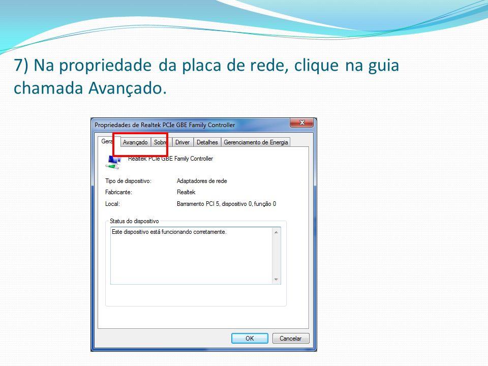 7) Na propriedade da placa de rede, clique na guia chamada Avançado.