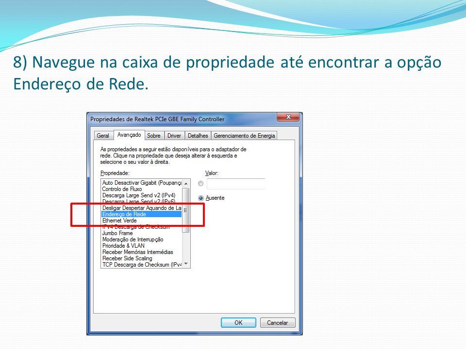 8) Navegue na caixa de propriedade até encontrar a opção Endereço de Rede.