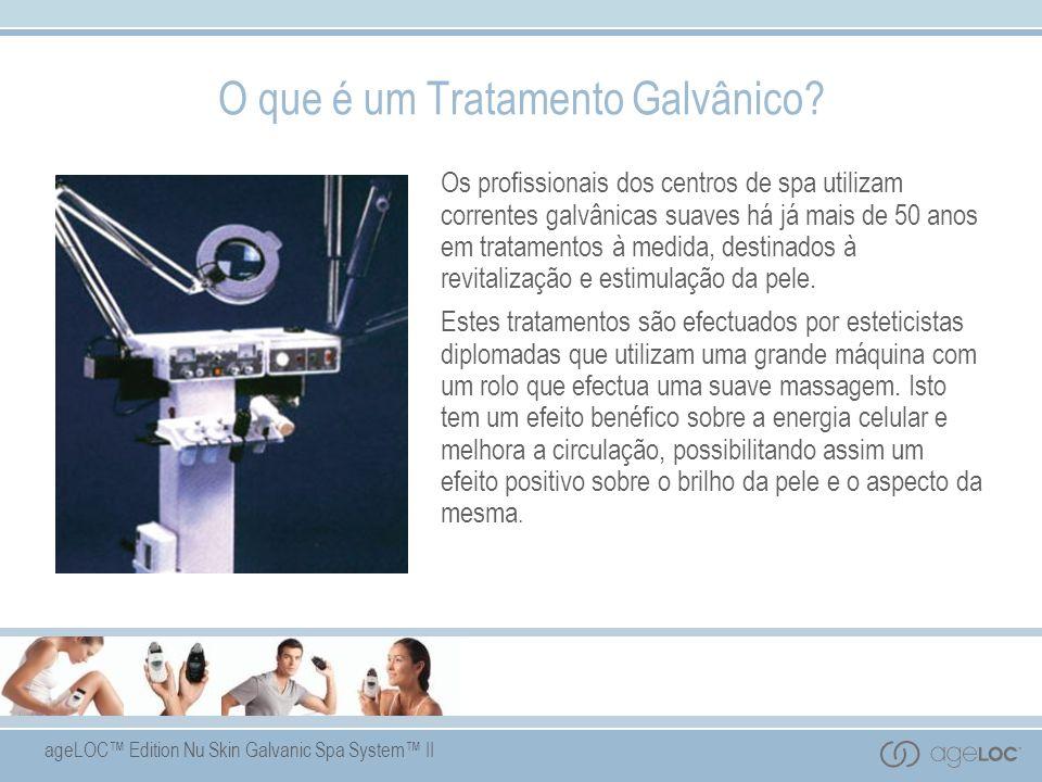 ageLOC Edition Nu Skin Galvanic Spa System II O que é um Tratamento Galvânico? Os profissionais dos centros de spa utilizam correntes galvânicas suave