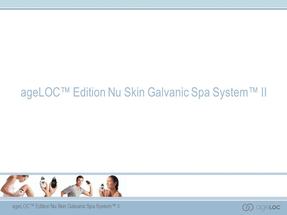 ageLOC Edition Nu Skin Galvanic Spa System II