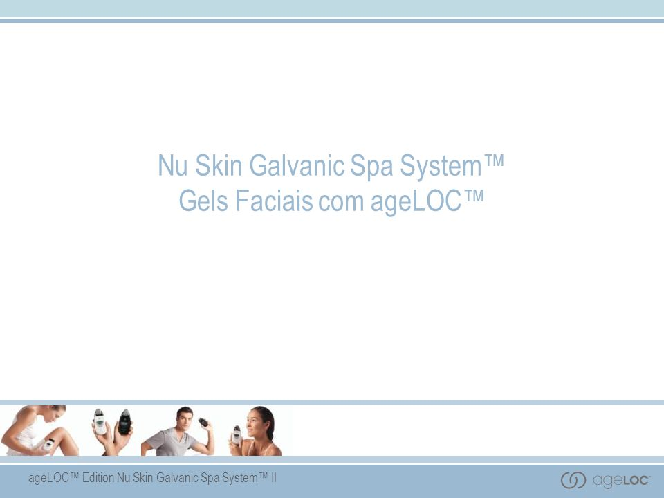 ageLOC Edition Nu Skin Galvanic Spa System II Nu Skin Galvanic Spa System Gels Faciais com ageLOC