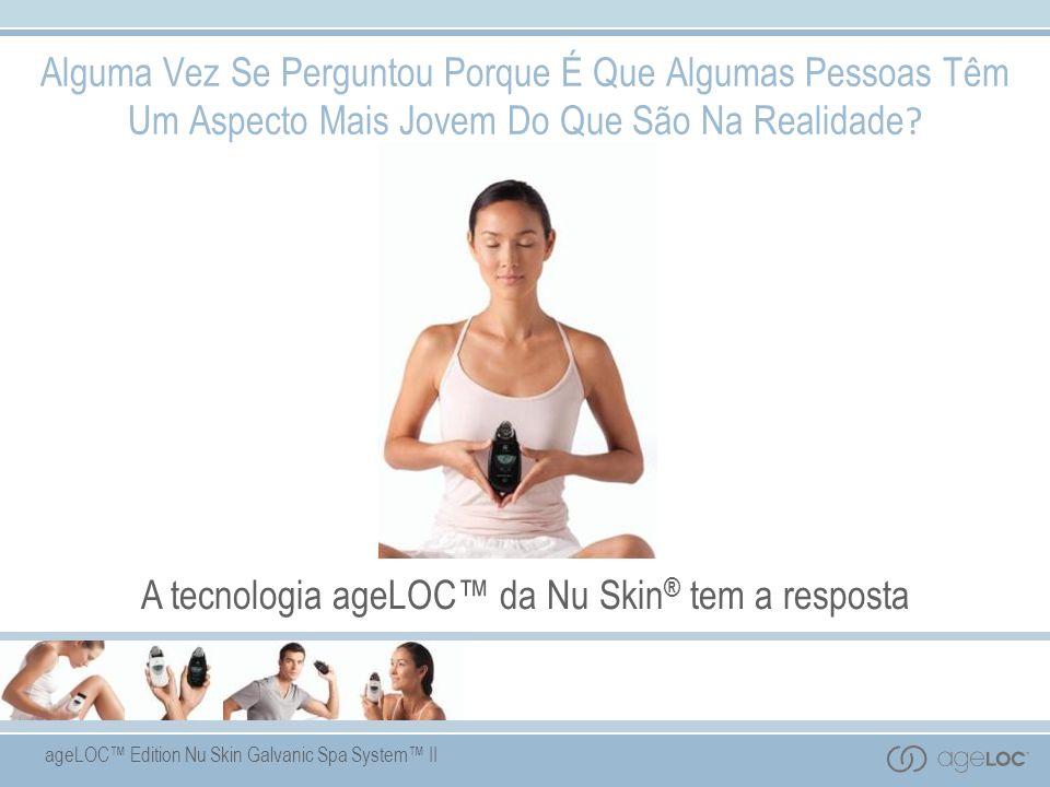 ageLOC Edition Nu Skin Galvanic Spa System II Alguma Vez Se Perguntou Porque É Que Algumas Pessoas Têm Um Aspecto Mais Jovem Do Que São Na Realidade .