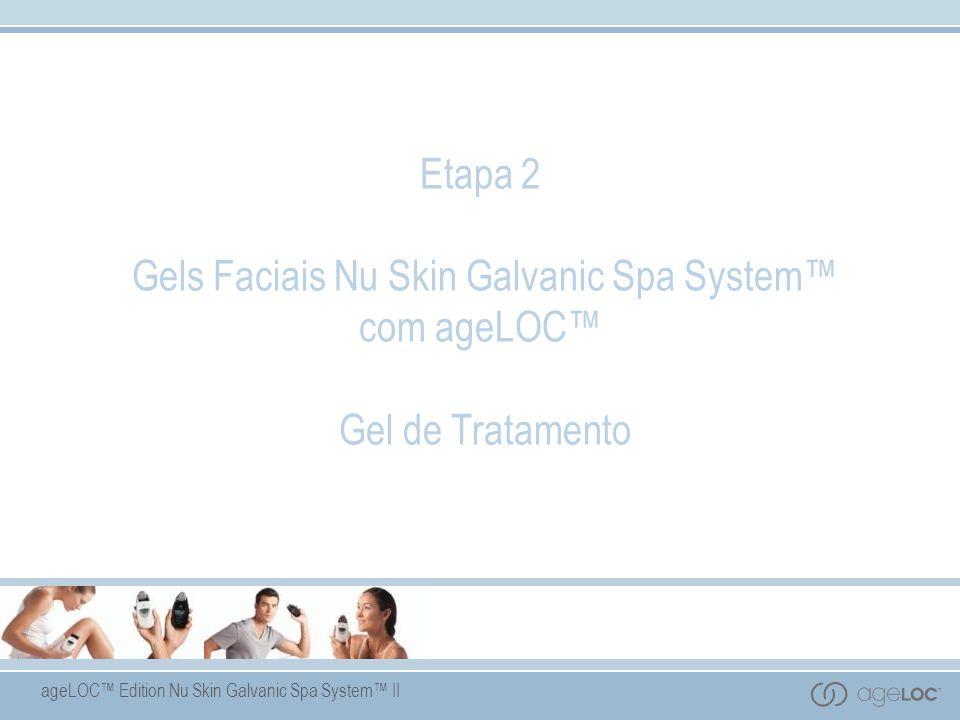 ageLOC Edition Nu Skin Galvanic Spa System II Etapa 2 Gels Faciais Nu Skin Galvanic Spa System com ageLOC Gel de Tratamento