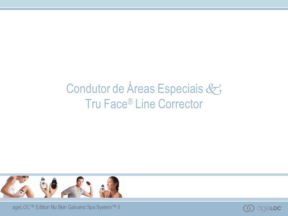 ageLOC Edition Nu Skin Galvanic Spa System II Condutor de Áreas Especiais Tru Face ® Line Corrector