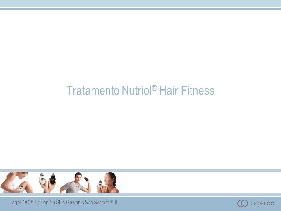 ageLOC Edition Nu Skin Galvanic Spa System II Tratamento Nutriol ® Hair Fitness