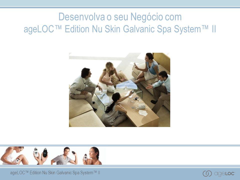 ageLOC Edition Nu Skin Galvanic Spa System II Desenvolva o seu Negócio com ageLOC Edition Nu Skin Galvanic Spa System II