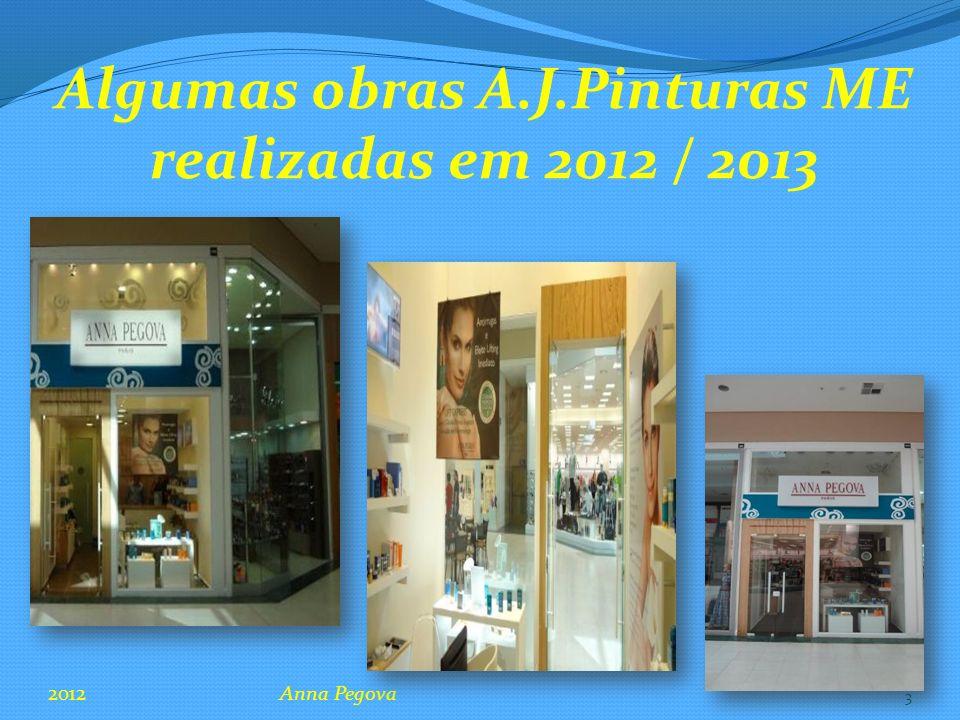 Algumas obras A.J.Pinturas ME realizadas em 2012 / 2013 2012Anna Pegova 3
