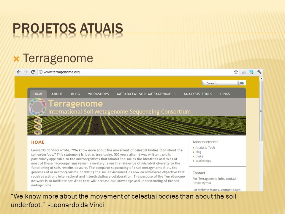 Terragenome We know more about the movement of celestial bodies than about the soil underfoot.
