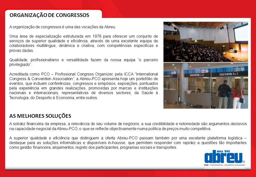 A organização de congressos é uma das vocações da Abreu.